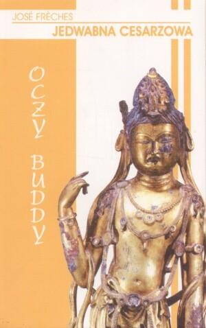 Okładka książki Jedwabna cesarzowa II: Oczy Buddy