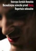 Beznadziejna ucieczka przed Basią Reportaże seksualne