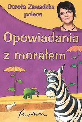 Okładka książki Opowiadania z morałem Dorota zawadzka poleca