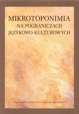 Okładka książki Mikrotoponimia na pograniczach językowo-kulturowych