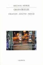 Okładka książki Gilles Deleuze. Struktury - maszyny - kreacje