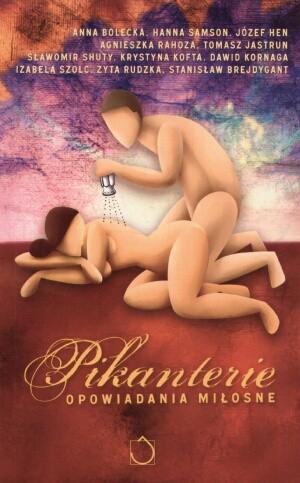 Okładka książki Pikanterie. Opowiadania miłosne