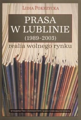 Okładka książki Prasa w Lublinie (1989-2003). Realia wolnego rynku