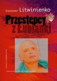 Okładka książki Przestępcy z Łubianki