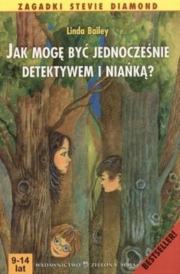 Okładka książki Jak mogę być jednocześnie detektywem i niańką?