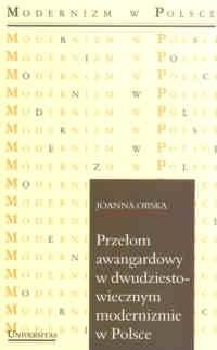Okładka książki Przełom awangardowy w dwudziestowiecznym modernizmie w Polsce