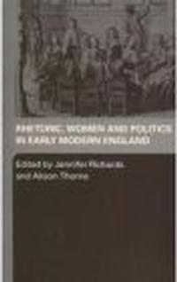 Okładka książki Rhetoric Women & Politics in Early Modern England