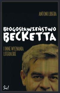 Okładka książki Błogosławieństwo Becketta i inne wyznania literackie