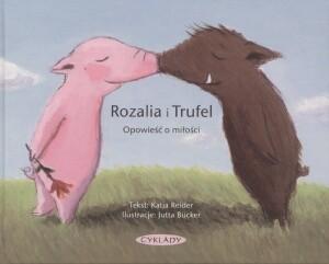Okładka książki Rozalia i Trufel. Opowieść o miłości