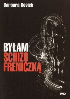 Okładka książki Byłam schizofreniczką