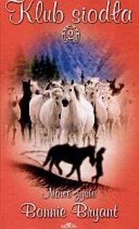 Okładka książki Klub siodła 2. Nowe życie