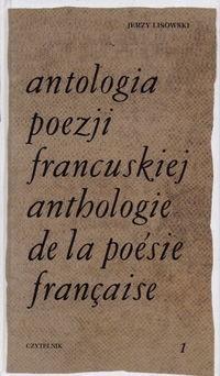 Okładka książki Antologia poezji francuskiej. T.1