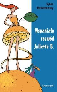 Okładka książki Wspaniały rozwód Juliette B.