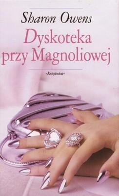 Okładka książki Dyskoteka przy Magnoliowej