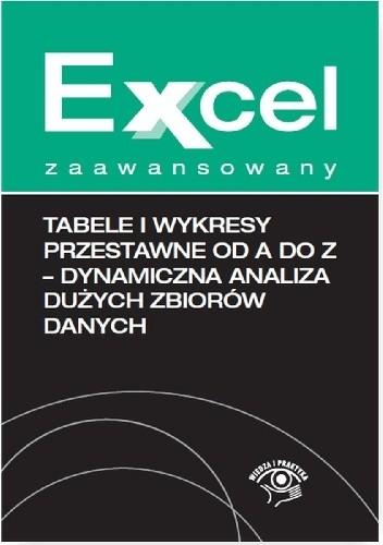 Okładka książki Tabele i wykresy przestawne od A do Z - dynamiczna analiza dużych zbiorów danych