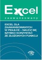 Excel dla zaawansowanych w pigułce - naucz się szybko korzystać ze złożonych funkcji