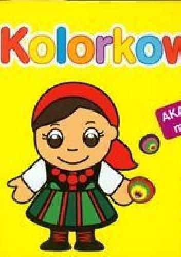 Okładka książki Kolorkowo. Akademia malucha. 2-3 lata