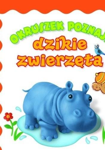 Okładka książki Okruszek poznaje dzikie zwierzęta