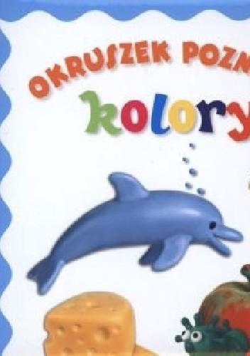 Okładka książki Okruszek poznaje kolory