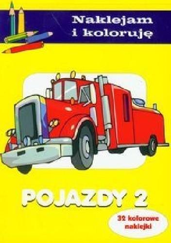 Okładka książki Pojazdy 2. Naklejam i koloruję