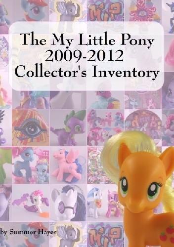 Okładka książki The My Little Pony 2009 - 2012 Collector's Inventory