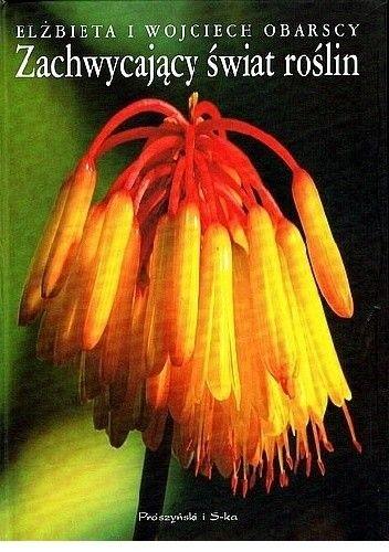 Okładka książki Zachwycający świat roślin.