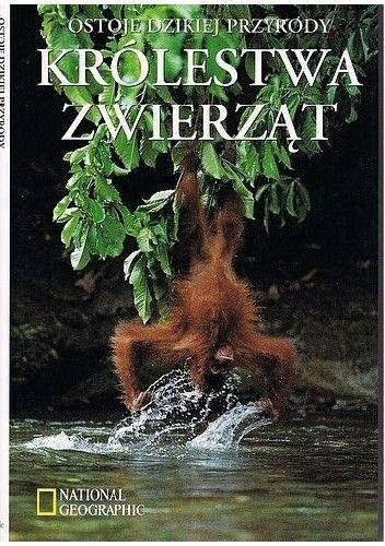 Okładka książki Królestwa zwierząt. Ostoje dzikiej przyrody