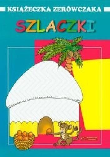 Okładka książki Szlaczki. Książeczka zerówczaka