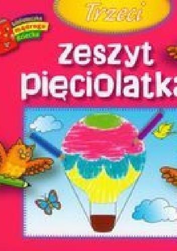 Okładka książki Trzeci zeszyt pięciolatka. Biblioteczka mądrego dziecka