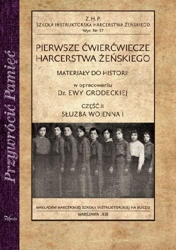 Okładka książki Pierwsze ćwierćwiecze harcerstwa żeńskiego. Część II. Służba wojenna 1