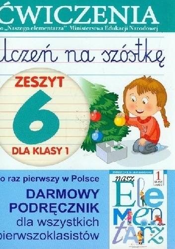 Okładka książki Uczeń na szóstkę. Zeszyt 6 dla klasy 1. Ćwiczenia