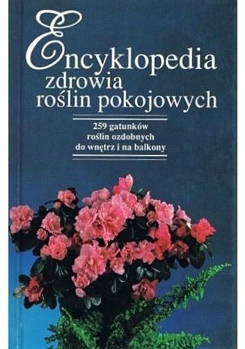 Okładka książki Encyklopedia zdrowia roślin pokojowych