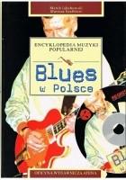 Encyklopedia muzyki popularnej. Blues w Polsce