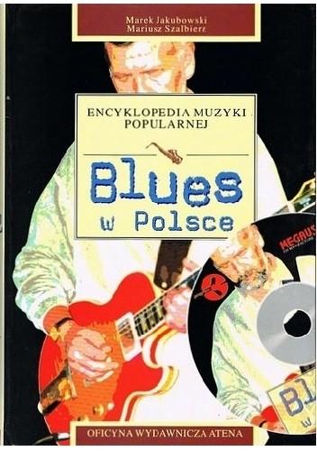 Okładka książki Encyklopedia muzyki popularnej. Blues w Polsce