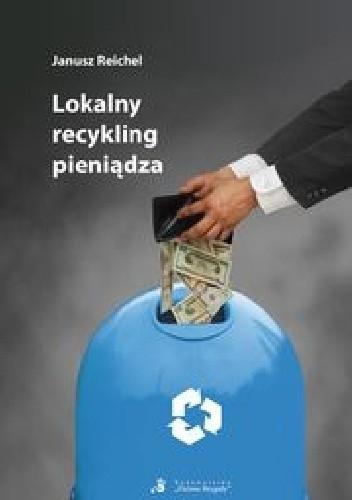 Okładka książki Lokalny Recykling Pieniądza