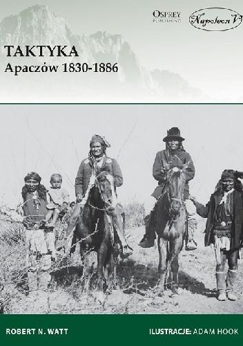 Okładka książki Taktyka Apaczów 1830-1886