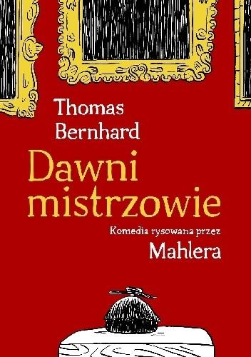 Okładka książki Dawni mistrzowie. Komedia rysowana przez Mahlera