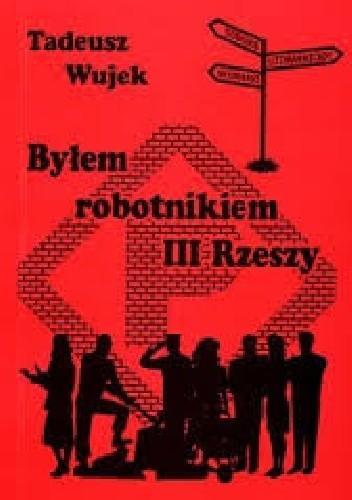Okładka książki Byłem robotnikiem III Rzeszy