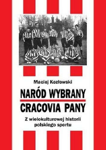 Okładka książki Naród Wybrany – Cracovia Pany. Z wielokulturowej historii polskiego sportu