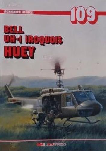 Okładka książki Monografie lotnicze 109. Bell UH-1 Iroquis - Huey cz. 2