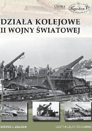 Okładka książki Działa kolejowe II wojny światowej