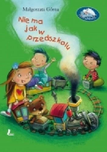 Okładka książki Nie ma jak w przedszkolu