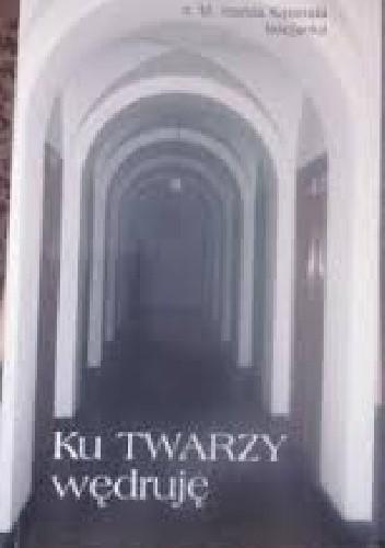 Okładka książki Ku TWARZY wędruję