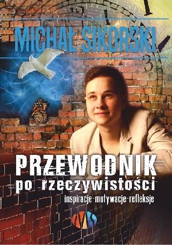 352a6c52cf97e3 Przewodnik po rzeczywistości - Michał Sikorski (3661802 ...
