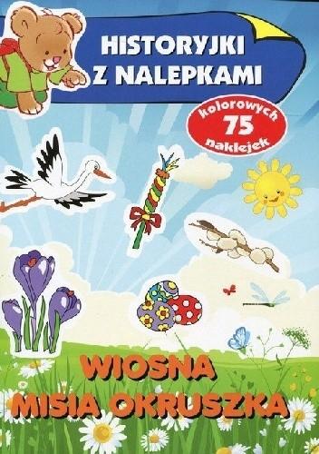 Okładka książki Wiosna misia Okruszka. Historyjki z nalepkami