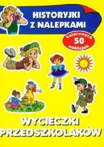 Okładka książki Wycieczki przedszkolaków. Historyjki z nalepkami