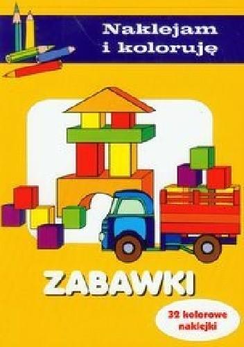 Okładka książki Zabawki. Naklejam i koloruję
