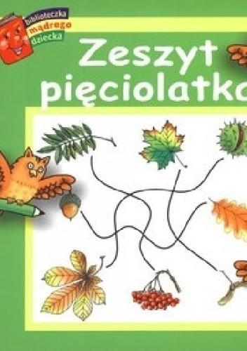 Okładka książki Zeszyt pięciolatka. Biblioteczka mądrego dziecka