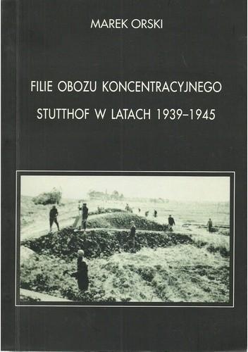 Okładka książki Filie obozu koncentracyjnego Stutthof w latach 1939-1945