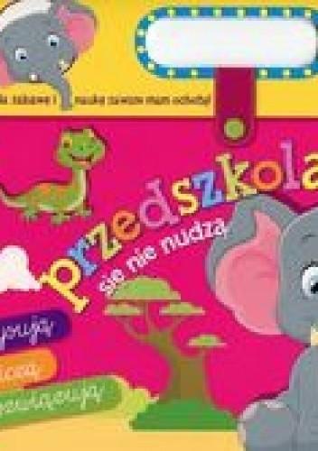 Okładka książki Przedszkolaki się nie nudzą 4/5 lat